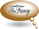 ToFancy